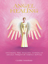 Angel Healing (eBook): Invoking the Healing Power of Angels through Simple Ritual
